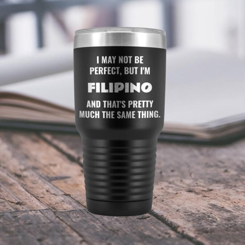 Philippines Filipino Gift Tumbler Friend Birthday Mom Dad