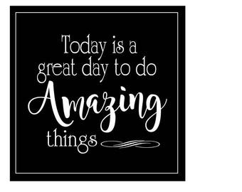 Do Amazing Things Sign, Today Is The Day, Inspirational Sign, Faux Chalk Sign, Black and White Sign,