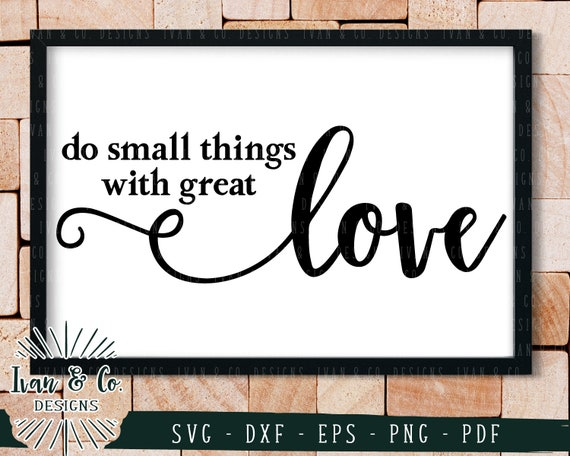 Do Small Things With Great Love Svg Files Mother Teresa Etsy