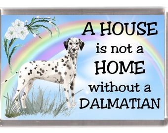 """Dalmatian Dog Fridge Magnet /""""Most Dogs Have Owners Dalmatians Have Staff/"""""""