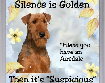"""Airedale Terrier Dog Fridge Magnet /""""Most Dogs Have Owners Airedales Have Staff/"""""""