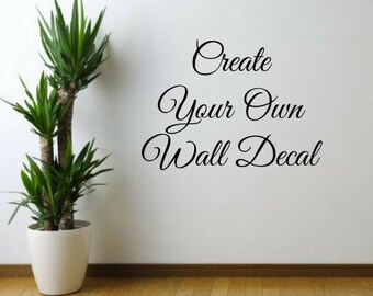 Custom Vinyl Quote Wall Decal