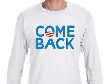 Come Back high quality Long Sleeve shirt