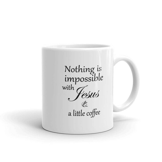 Christians Coffee Mug With Sayings Christian Gifts Under 20