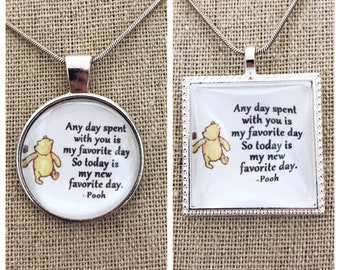 Any day spent with you is my favorite day pendant-Winnie the Pooh quote pendant-Winnie the Pooh pendant-Disney Pendant
