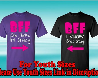 BFF, Best Friends Forever T-Shirts, Crazy Best Friends Forever T-Shirts