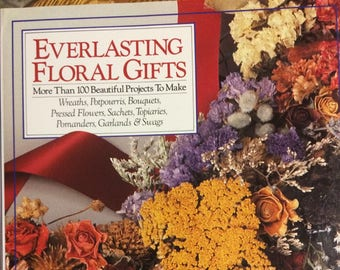 Everlasting Floral Gifts by Rob Pulleyn and Claudette Mautor
