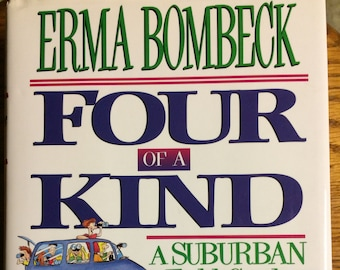 Four Of A Kind - A Suburban Field Guide by Erma Bombeck