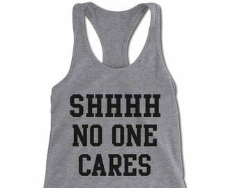 f15f417b85f Shhhh No One Cares Tank Top