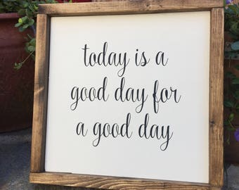 Today Is A Good Day For A Good Day - 12x12