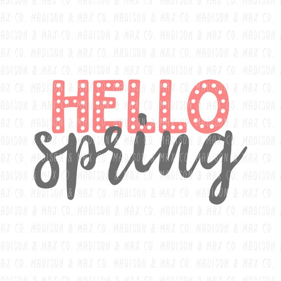 Hello Spring Svg Hello Spring Spring Svg Easter Svg Quotes Svg Etsy