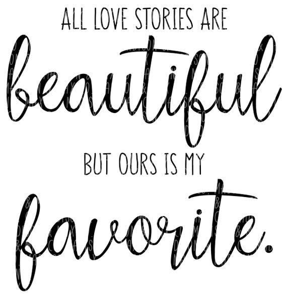 Toutes les histoires d'amour, SVG, PNG, dxf, jpg, jpeg, Silhouette, Cricut dossiers, fichiers svg, fichiers dxf, les fichiers png, jpg fichiers, sticker