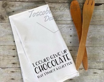 I Could Give Up Chocolate But I'm Not A Quitter Funny Decorative Kitchen Towel