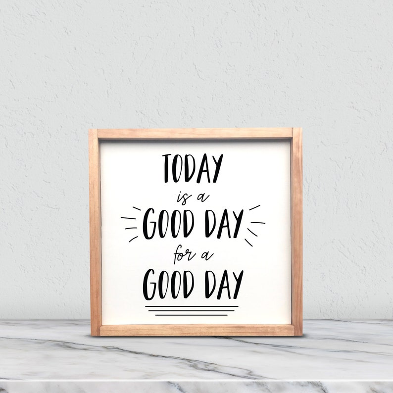 Today is a Good Day Positive Rustic Farmhouse Gift for Her image 0