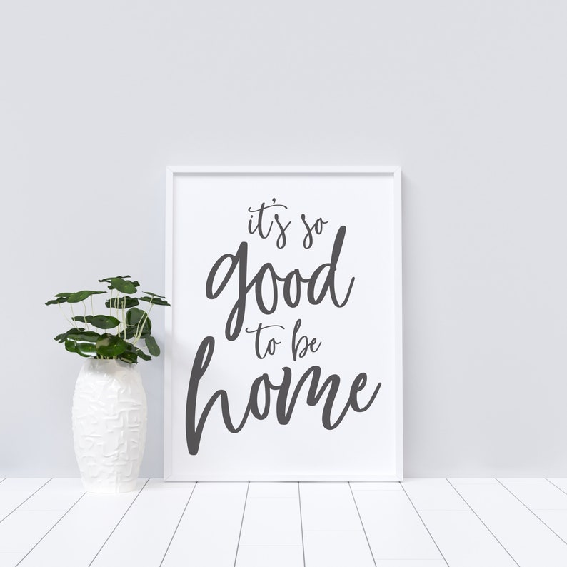 It's So Good To Be Home Downloadable Print Multiple image 0