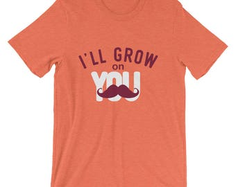 I'll Grow on You Funny Moustache T-Shirt
