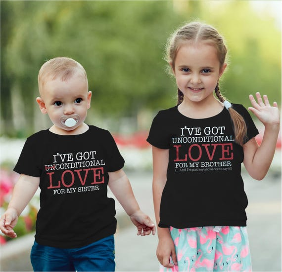 Ive Got Unconditional Love For My Brothersister Funny Etsy