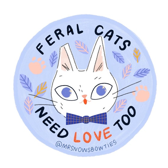 Mr. Snow Feral Cats Need Love Too Vinyl Sticker
