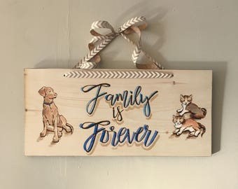 Hanging Wooden Pet Sign: Family is Forever