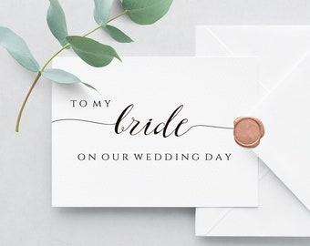to my bride card bride card to my bride to my bride on our wedding day printable card card for bride bride wedding card to my wife
