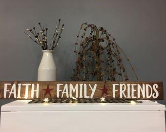 Faith - Family - Friends Sign