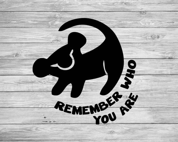 Lion King Simba Remember Who You Are Svg Baby Lion King Svg Etsy