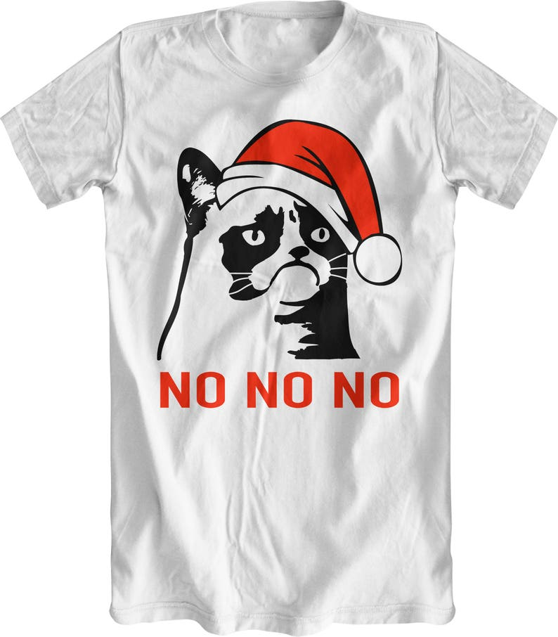 b7d35aa53 Grumpy Cat Shirt No No No Christmas Christmas Shirt Grumpy | Etsy