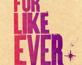 For Like EVER Letterpress poster