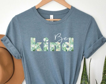 Be Kind Shirt Teacher Shirt Anti Bullying Tshirt Kindness Shirt Choose Kind T Shirt for Women Gift for Her