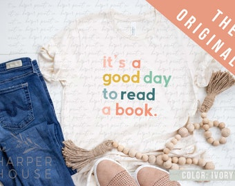 It's a Good Day to Read a Book Shirt, Librarian Shirt, Book Lovers Shirt, Teacher Shirts, Reading Gifts, Bookish, Reading Shirts for Women