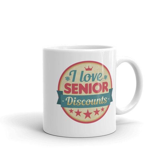 I Love Senior Discounts Mug Gift For Seniors Mom Dad