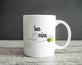 Bee Mine Coffee Mug, Valentine's Day Mug, Valentines Gift, Mug For Her, Mug For Him, Mug With Saying, Cute Valentine's Day Mug, 11 oz Mug
