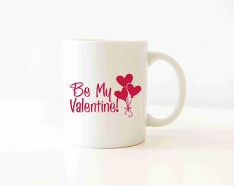 Be My Valentine Mug, Valentine's Day Coffee Mug, Valentine's Day Gift, Cute Gift, Cute Mug, Mug, Mug With Saying, 11 oz Classic Coffee Mug