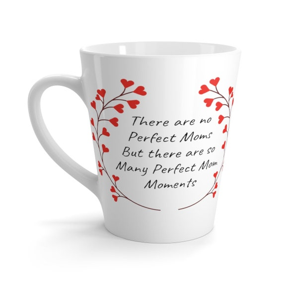 Perfectly Imperfect Mom Love Latte mug