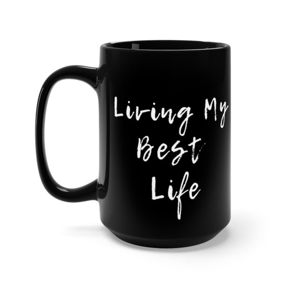 Living My Best Life Black Mug 15oz