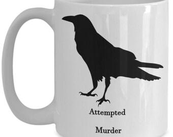 Attempted murder, funny cup, funny mug, coffee cup, coffee mug, birthday present, gift, adult mug, goth, halloween, sarcastic, joke, office