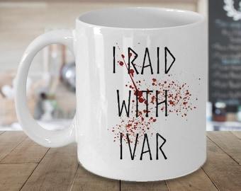 I Raid With Ivar, bloody mug, odin, blood, viking, Viking mug, coffee cup, coffee mug, Viking gift, pagan, vikings fan, thor,