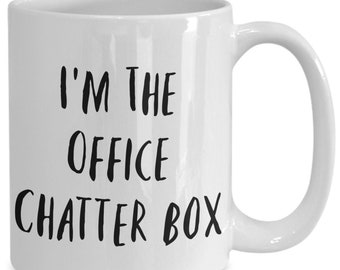 I'm the office chatter box and I like to drink coffee from my white ceramic coffee mug I got from my secret santa,