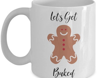 Let's get baked, Christmas ceramic coffee mug, funny gift for friend and family