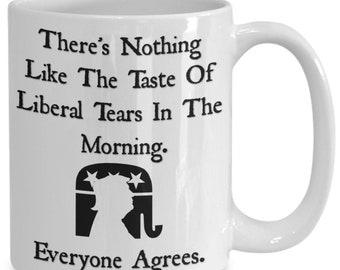 I love the taste of liberal tears Trump Gag Gift,Funny Trump Mug, Nice Birthday Gift For The Trump Lover Gift Donald Trump Coffee Mug,