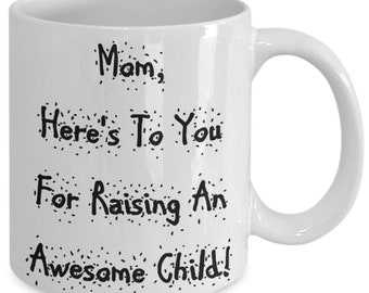 Mom raised an Awesome Child | Mothers Day Mug | Mother's Day Gift | Gift from Son Or Daughter | Mug for Mom | Gift for Mom