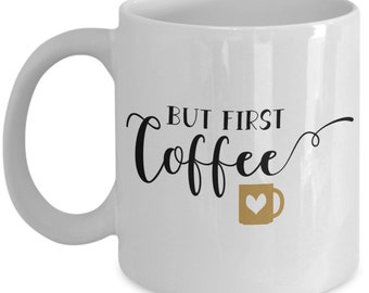 But first coffee, Adult Coffee Cup, home and office, Sarcastic Coffee Cup, Funny gifts, Coffee mug, Coffee cup, funny mug, sarcastic mug