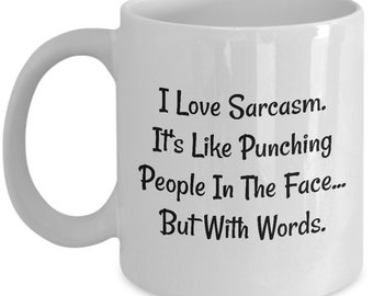 L Love Sarcasm It's Like Punching People In The Face, A Sarcastic and maybe a little Rude Ceramic Coffee Mug gift, funny and humorous,