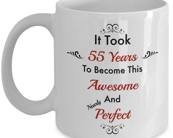 It Took 55 Years To Become This Awesome Milestone Birthday White Ceramic Coffee Mug