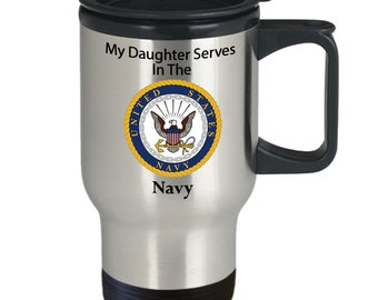My daughter serves in the navy silver stainless steel travel mug Veteran, service men, service women,heroes, day, 4th of July,memorial
