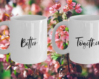 Better together White Ceramic Coffee Mug |Wedding Gift | Engagement Gift | Anniversary| Newly Weds| Couple| Bride|Groom