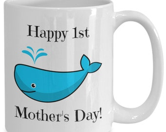 Happy 1st mother's day coffee mug whale3