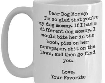 Dear dog mommy funny white ceramic coffee mug