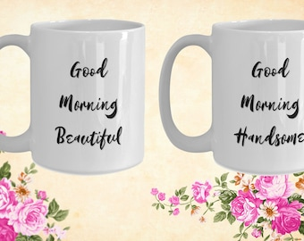 Good morning beautiful good morning handsome White Ceramic Coffee Mug |Wedding Gift | Engagement Gift | Anniversary| Newly Weds| Couple