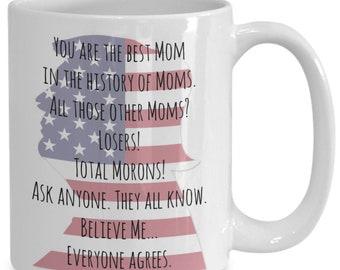 Trump Great Mom Believe Me Coffee Mug, Funny Trump Mug For Moms, Nice Birthday Gift For The Trump Lover Gift Donald Trump Coffee Mug,